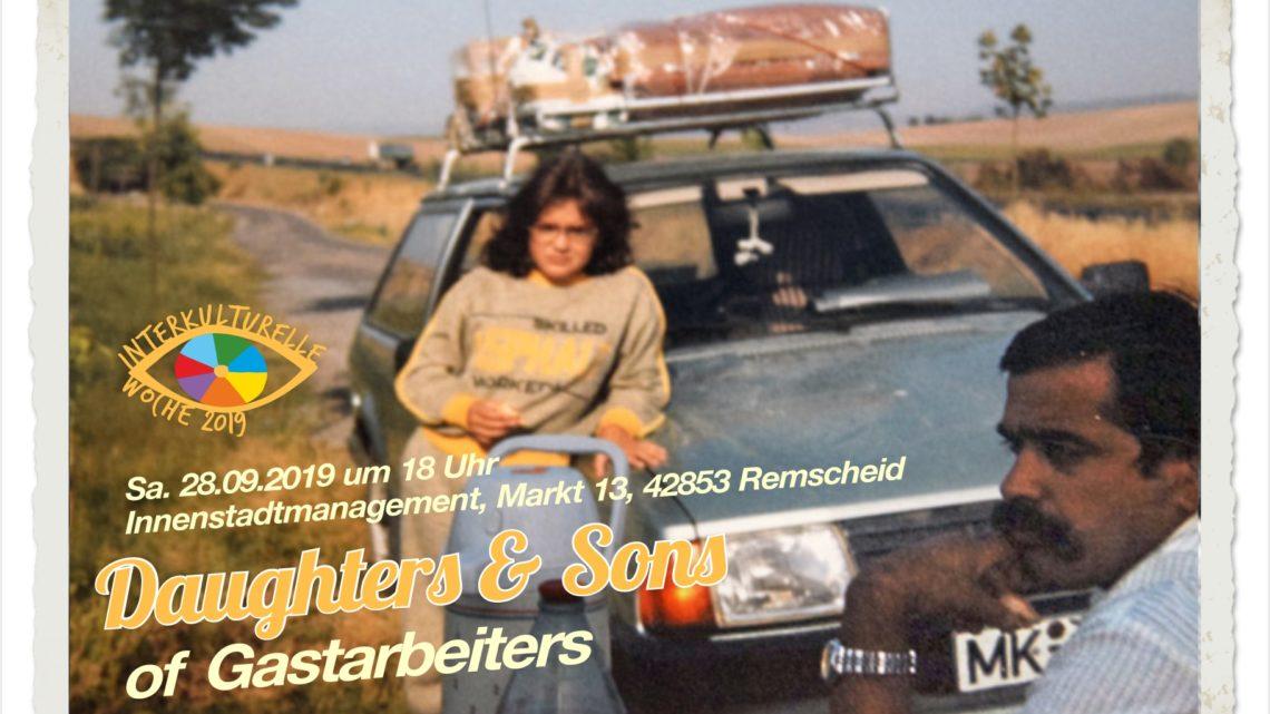 Daughters & Sons of Gastarbeiters